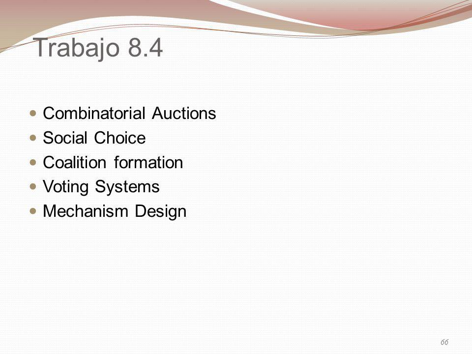 Trabajo 8.4 Combinatorial Auctions Social Choice Coalition formation