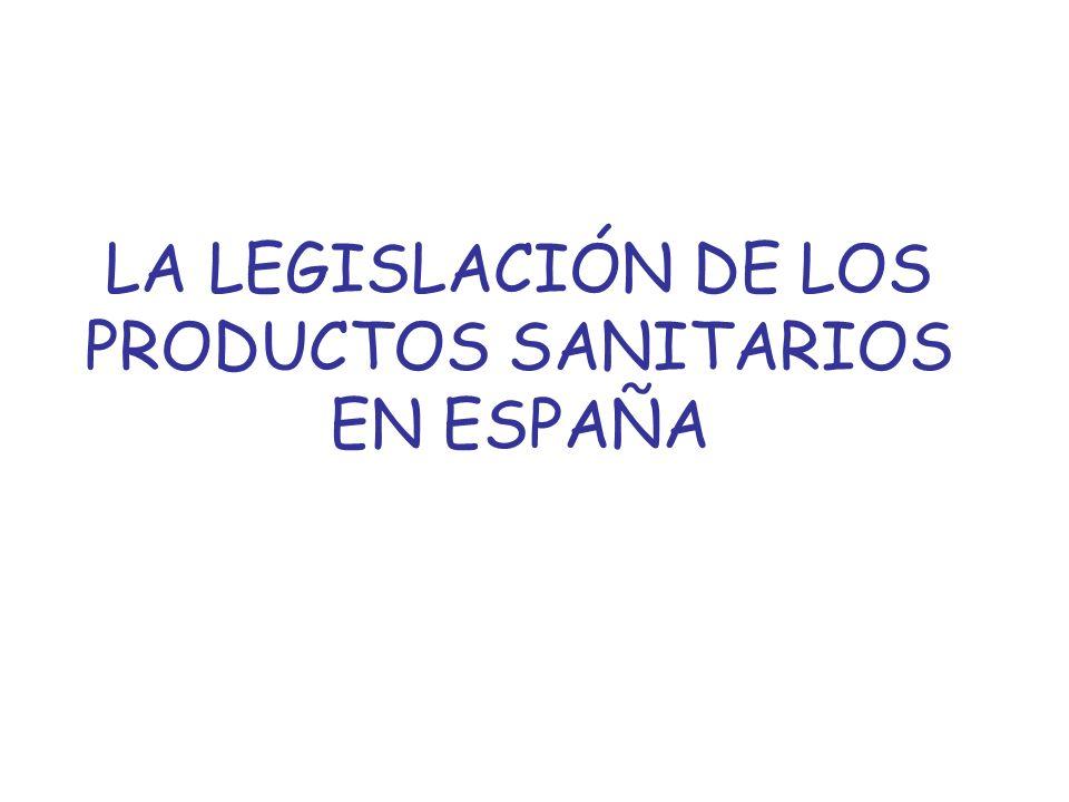 LA LEGISLACIÓN DE LOS PRODUCTOS SANITARIOS EN ESPAÑA