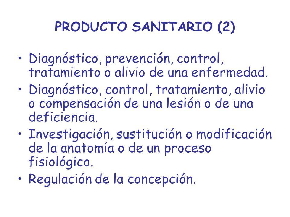 PRODUCTO SANITARIO (2) Diagnóstico, prevención, control, tratamiento o alivio de una enfermedad.