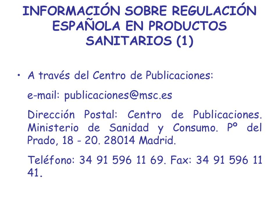 INFORMACIÓN SOBRE REGULACIÓN ESPAÑOLA EN PRODUCTOS SANITARIOS (1)