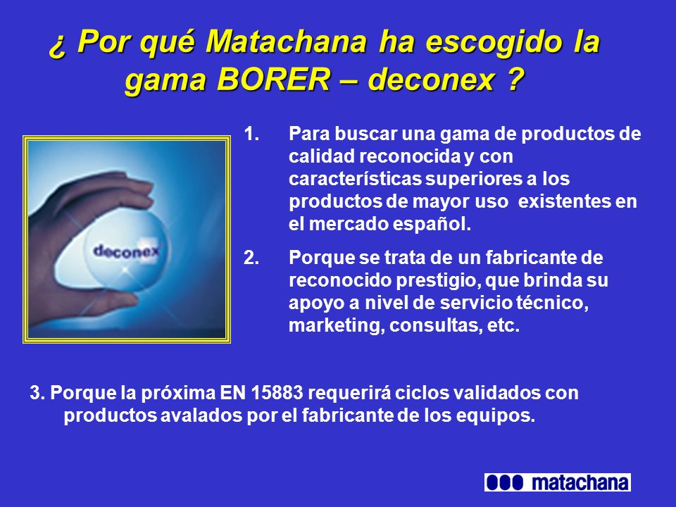 ¿ Por qué Matachana ha escogido la gama BORER – deconex