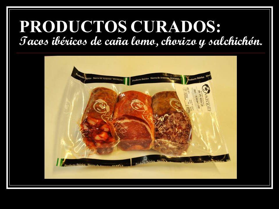 PRODUCTOS CURADOS: Tacos ibéricos de caña lomo, chorizo y salchichón.
