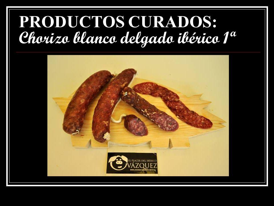 PRODUCTOS CURADOS: Chorizo blanco delgado ibérico 1ª