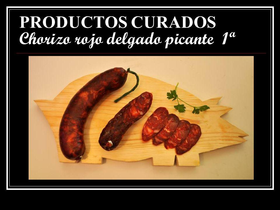 PRODUCTOS CURADOS Chorizo rojo delgado picante 1ª