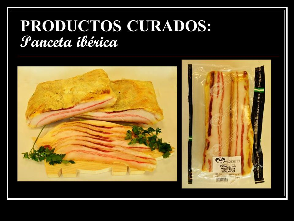PRODUCTOS CURADOS: Panceta ibérica