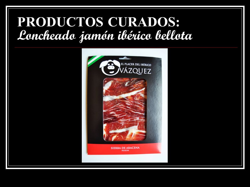 PRODUCTOS CURADOS: Loncheado jamón ibérico bellota