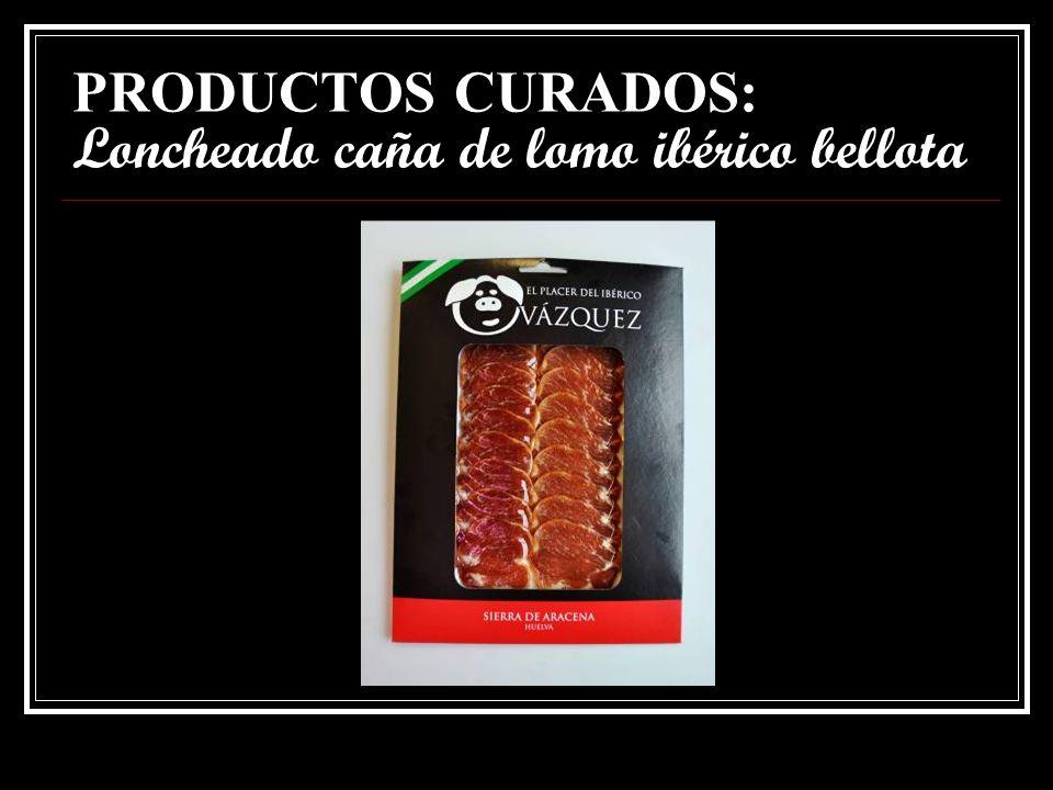 PRODUCTOS CURADOS: Loncheado caña de lomo ibérico bellota