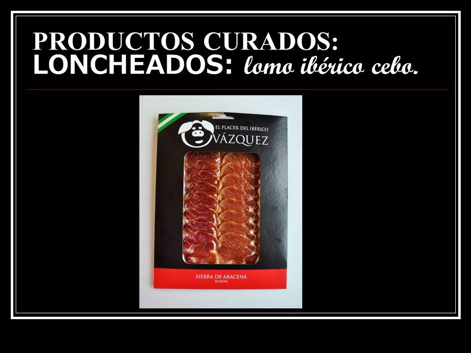 PRODUCTOS CURADOS: LONCHEADOS: lomo ibérico cebo.
