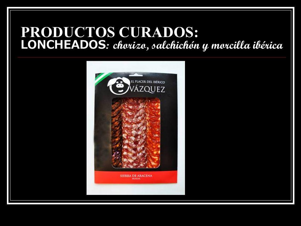 PRODUCTOS CURADOS: LONCHEADOS: chorizo, salchichón y morcilla ibérica