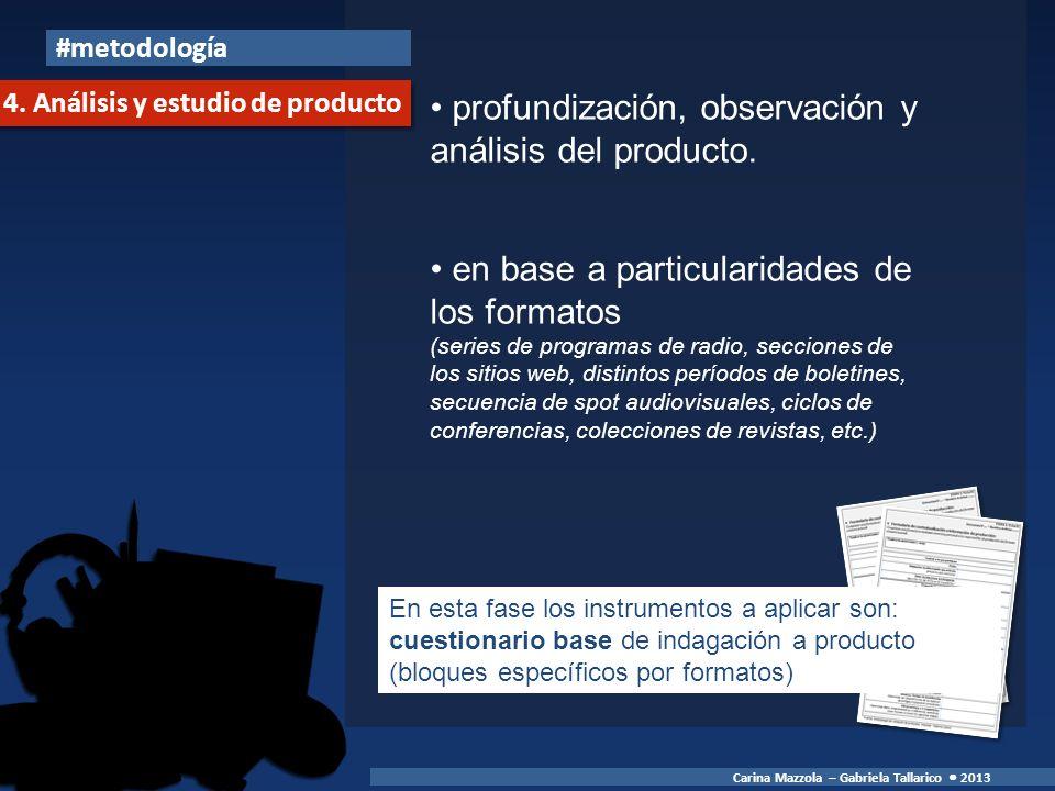 profundización, observación y análisis del producto.