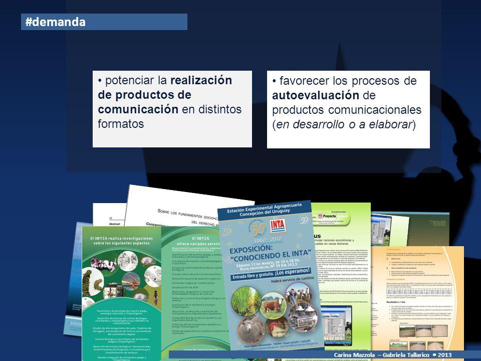 #demanda potenciar la realización de productos de comunicación en distintos formatos.