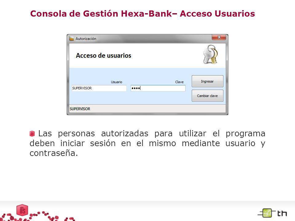 Consola de Gestión Hexa-Bank– Acceso Usuarios