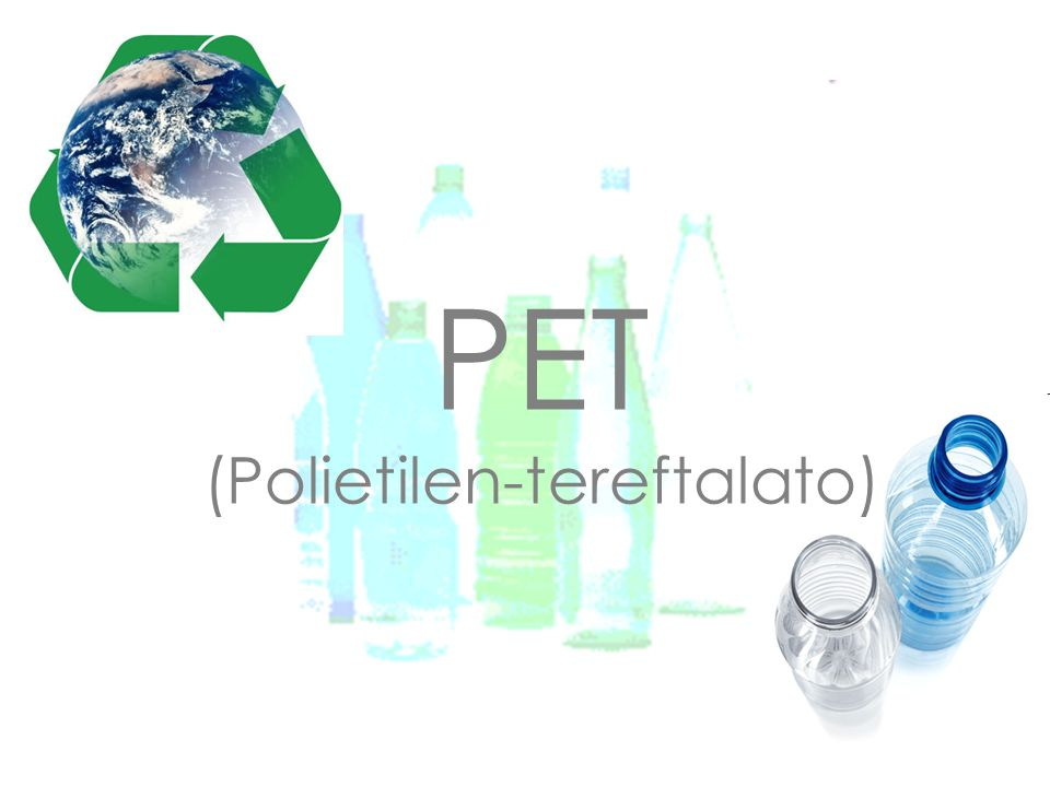 PET (Polietilen-tereftalato)