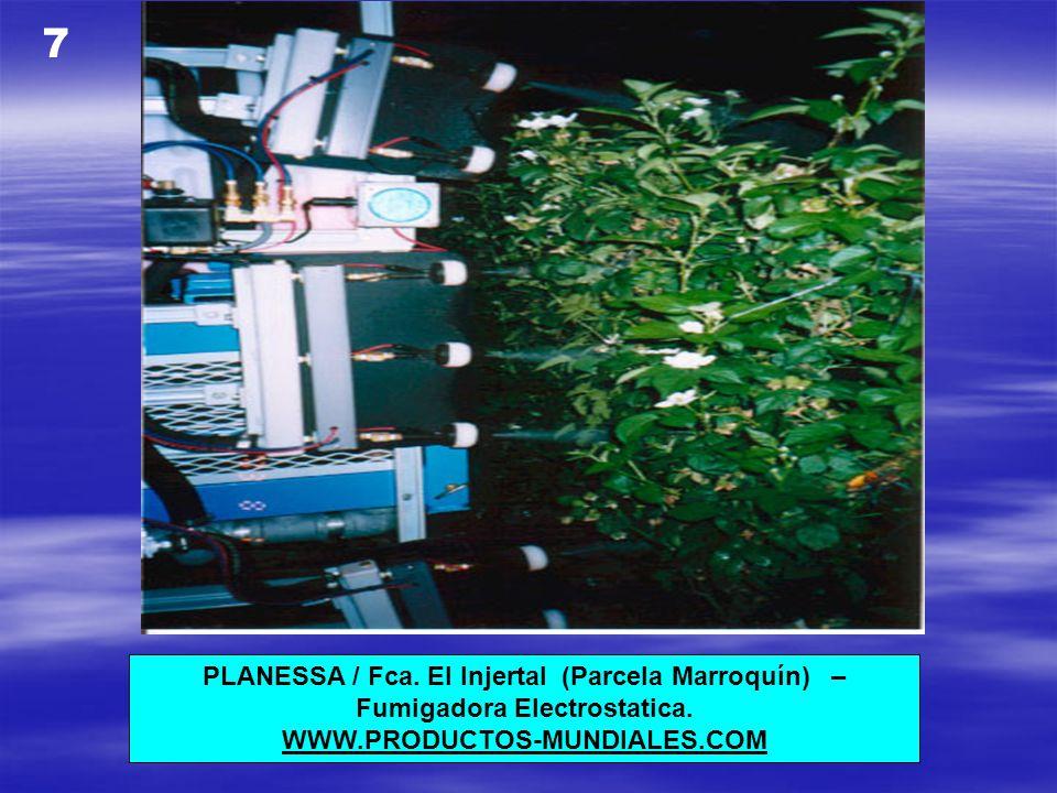 7 PLANESSA / Fca. El Injertal (Parcela Marroquín) – Fumigadora Electrostatica.