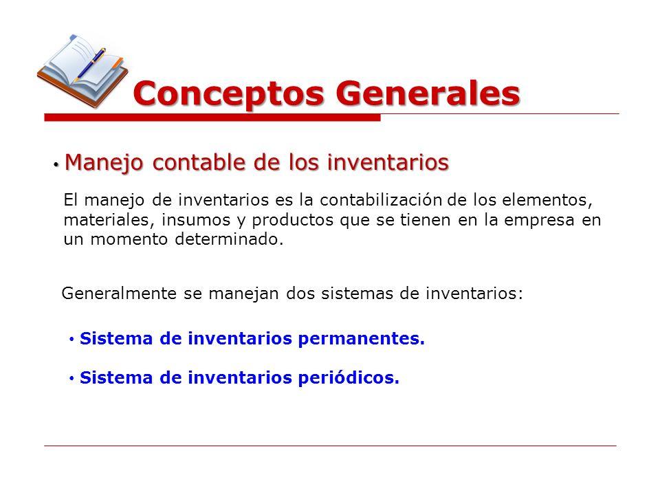 Conceptos Generales Manejo contable de los inventarios