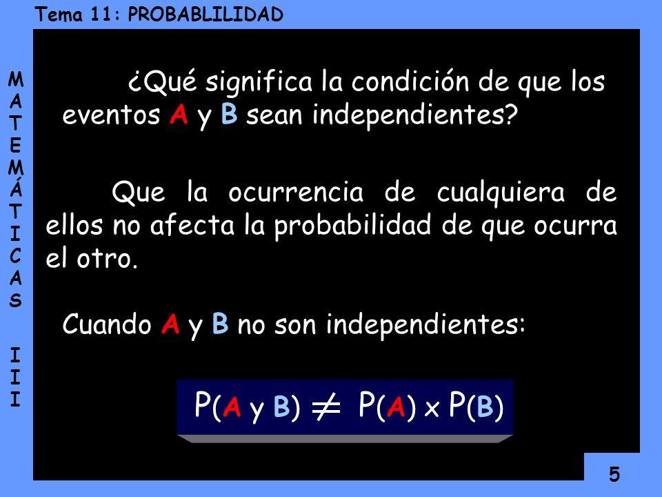 ¿Qué significa la condición de que los eventos A y B sean independientes