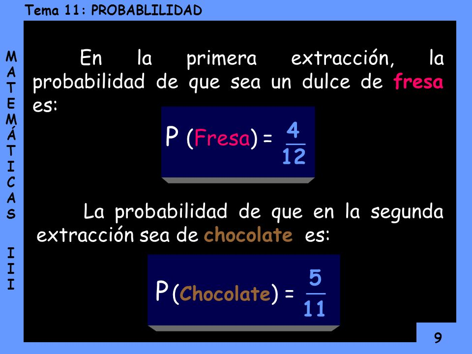 P P 4 (Fresa) = 12 5 (Chocolate) = 11