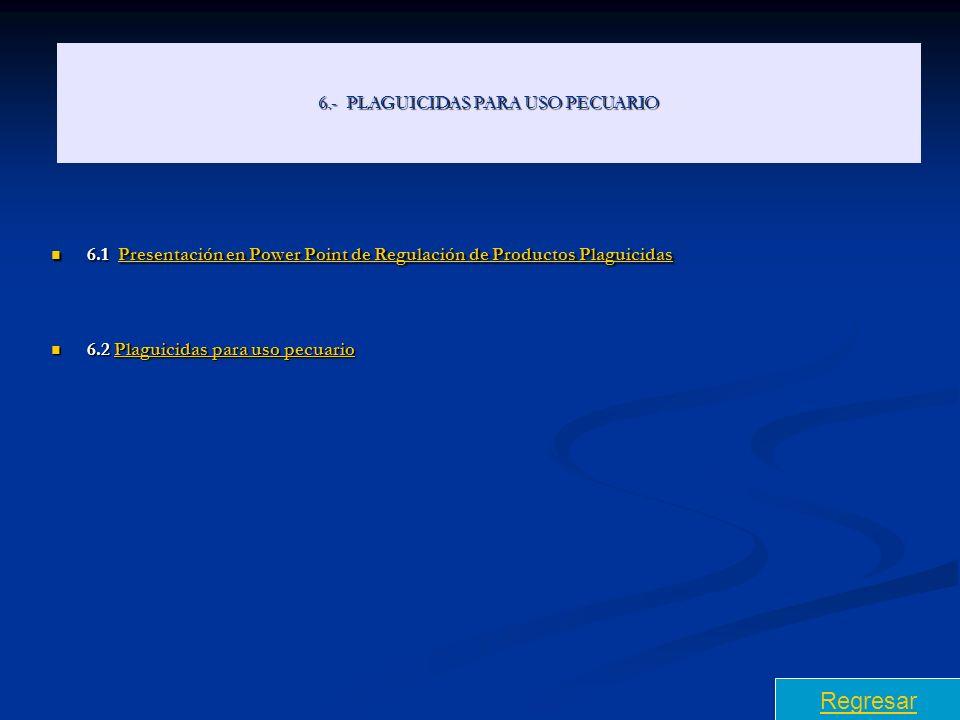 6.- PLAGUICIDAS PARA USO PECUARIO
