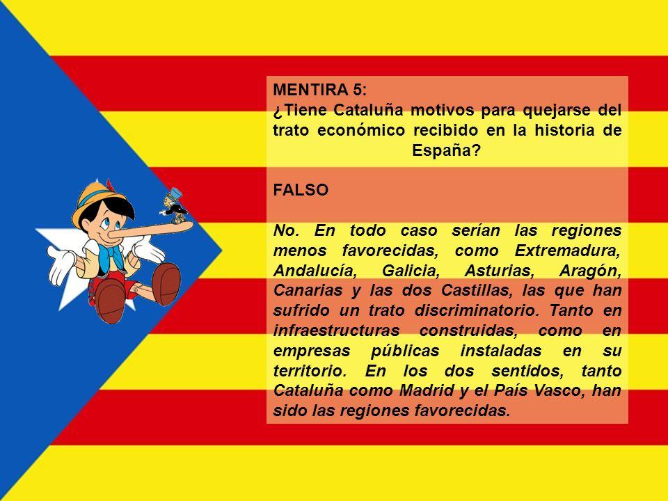 MENTIRA 5: ¿Tiene Cataluña motivos para quejarse del trato económico recibido en la historia de España FALSO.