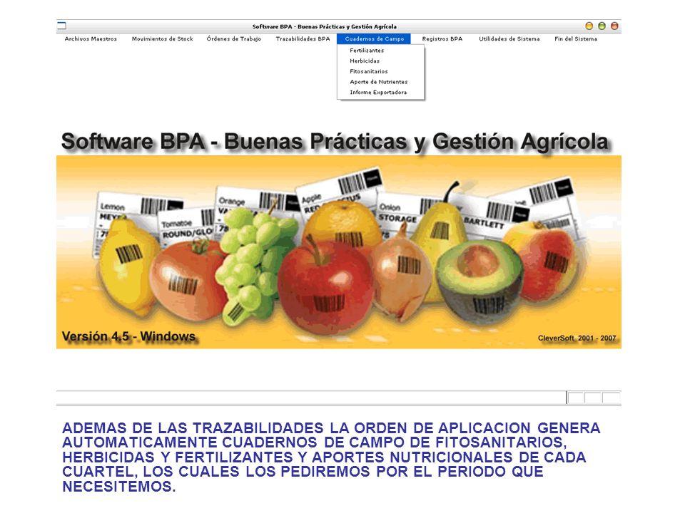 ADEMAS DE LAS TRAZABILIDADES LA ORDEN DE APLICACION GENERA AUTOMATICAMENTE CUADERNOS DE CAMPO DE FITOSANITARIOS, HERBICIDAS Y FERTILIZANTES Y APORTES NUTRICIONALES DE CADA CUARTEL, LOS CUALES LOS PEDIREMOS POR EL PERIODO QUE NECESITEMOS.