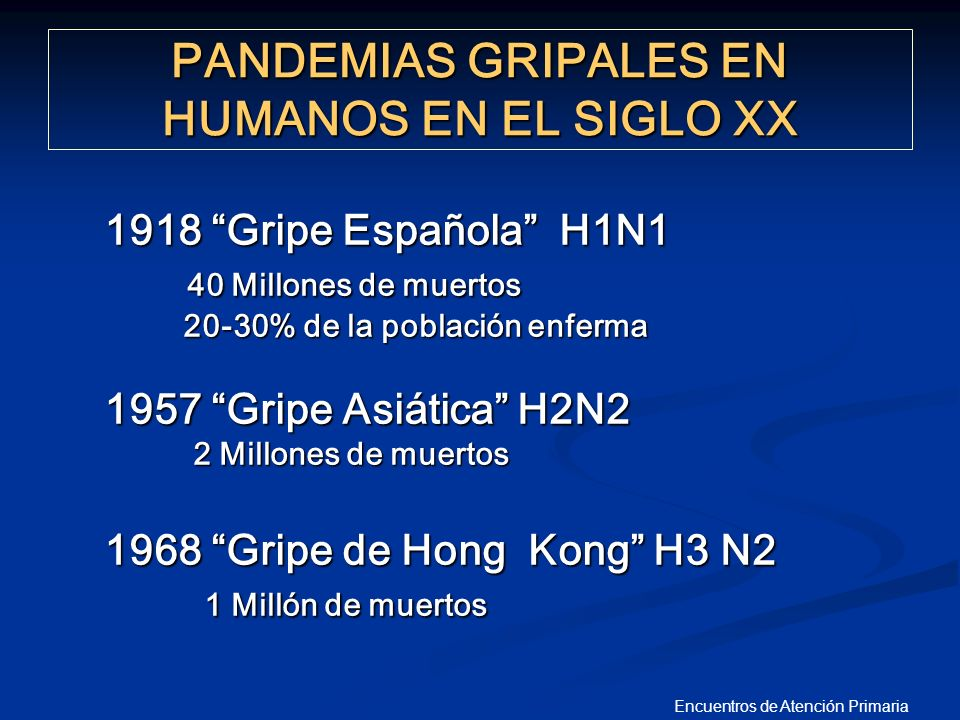 PANDEMIAS GRIPALES EN HUMANOS EN EL SIGLO XX
