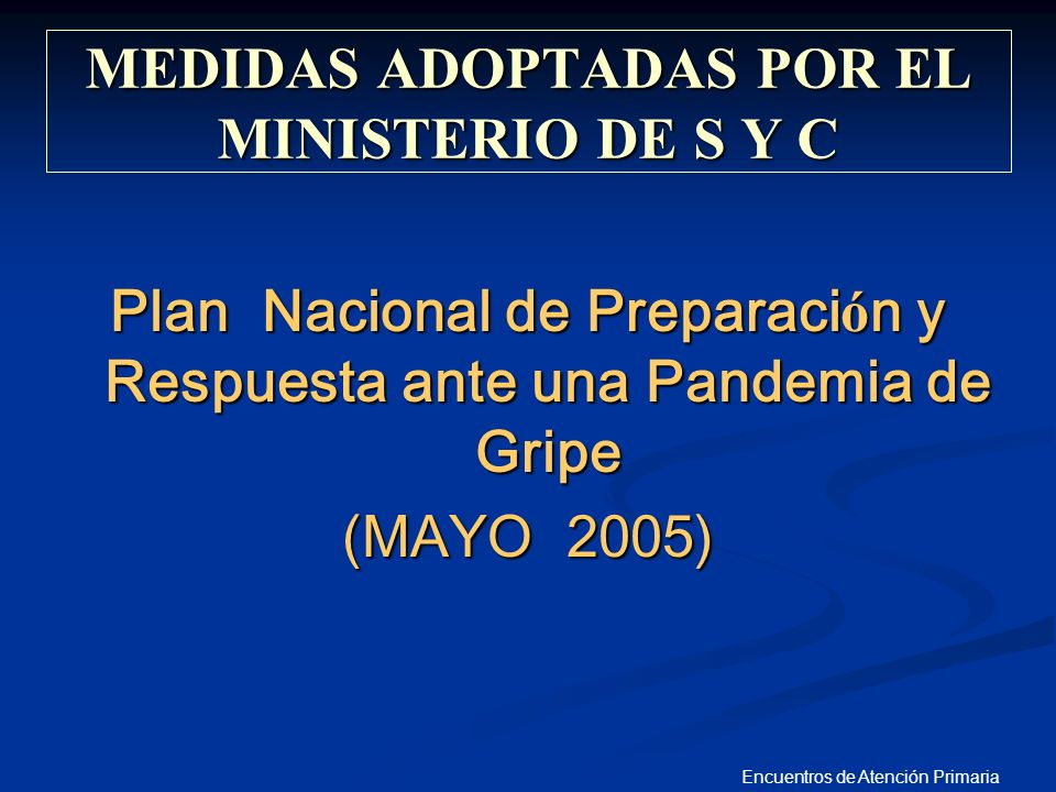 MEDIDAS ADOPTADAS POR EL MINISTERIO DE S Y C
