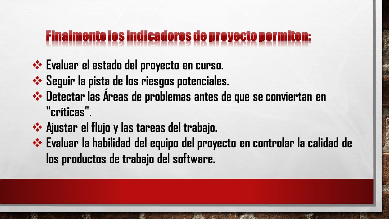 Finalmente los indicadores de proyecto permiten: