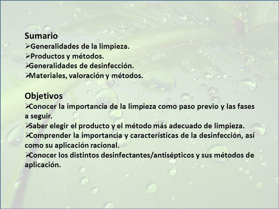 Sumario Objetivos Generalidades de la limpieza. Productos y métodos.