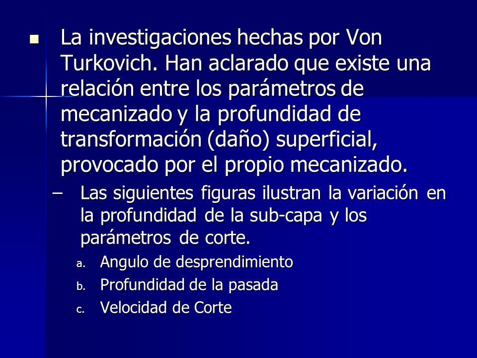 La investigaciones hechas por Von Turkovich