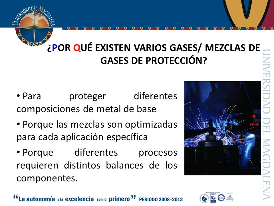 ¿POR QUÉ EXISTEN VARIOS GASES/ MEZCLAS DE GASES DE PROTECCIÓN