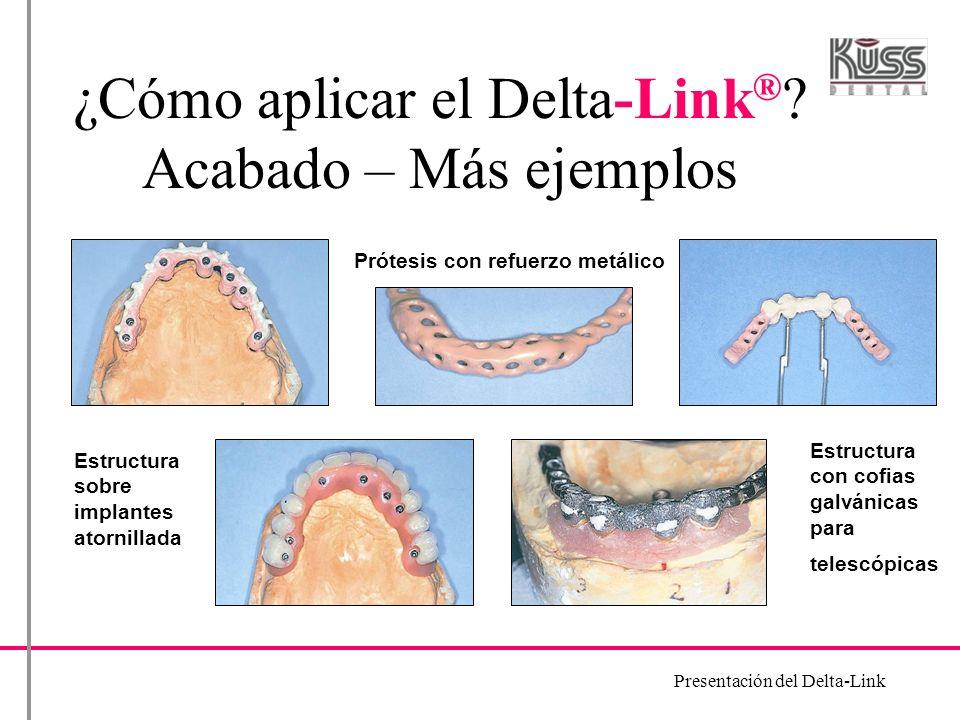 ¿Cómo aplicar el Delta-Link® Acabado – Más ejemplos