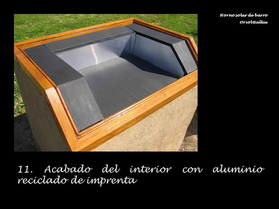 11. Acabado del interior con aluminio reciclado de imprenta