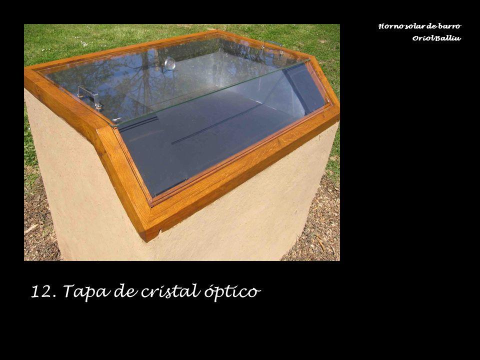 Horno solar de barro Oriol Balliu 12. Tapa de cristal óptico