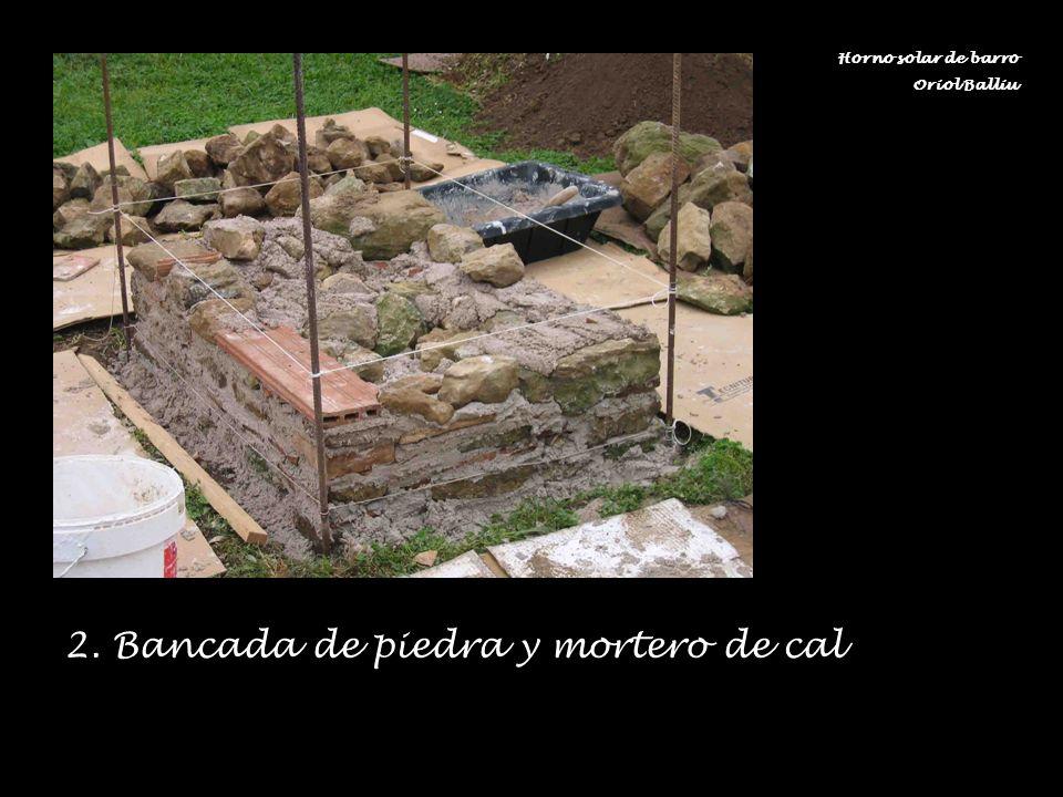 2. Bancada de piedra y mortero de cal