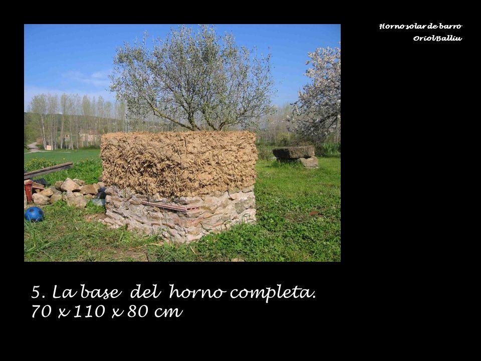 5. La base del horno completa. 70 x 110 x 80 cm