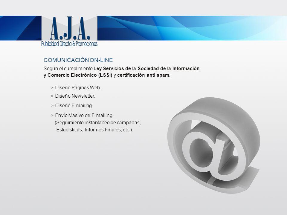COMUNICACIÓN ON-LINE Según el cumplimiento Ley Servicios de la Sociedad de la Información. y Comercio Electrónico (LSSI) y certificación anti spam.
