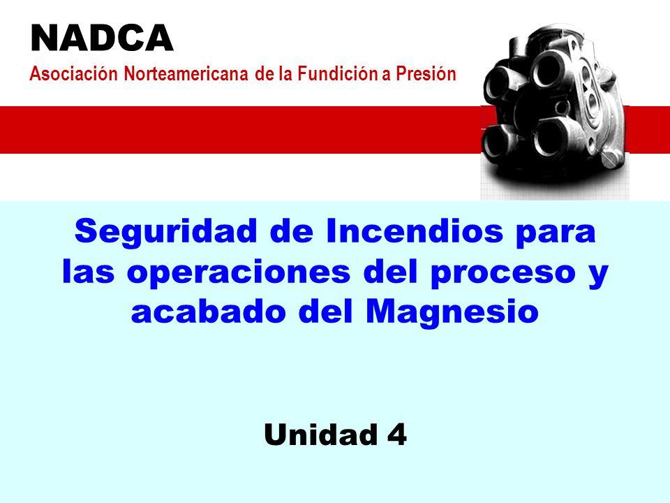 NADCA Asociación Norteamericana de la Fundición a Presión. Seguridad de Incendios para las operaciones del proceso y acabado del Magnesio.