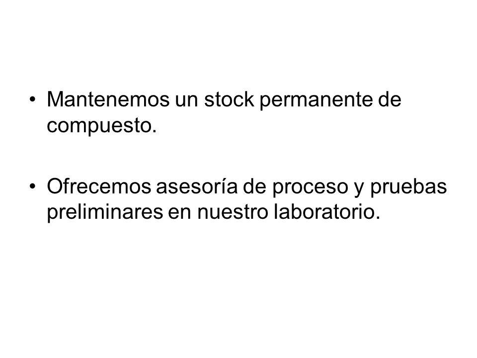 Mantenemos un stock permanente de compuesto.
