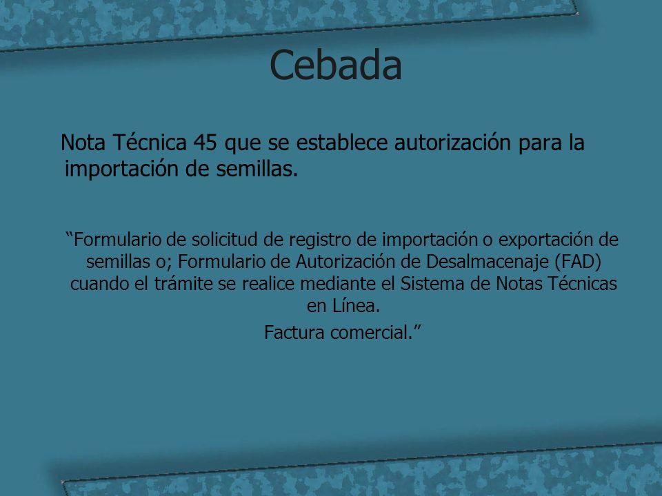Cebada Nota Técnica 45 que se establece autorización para la importación de semillas.
