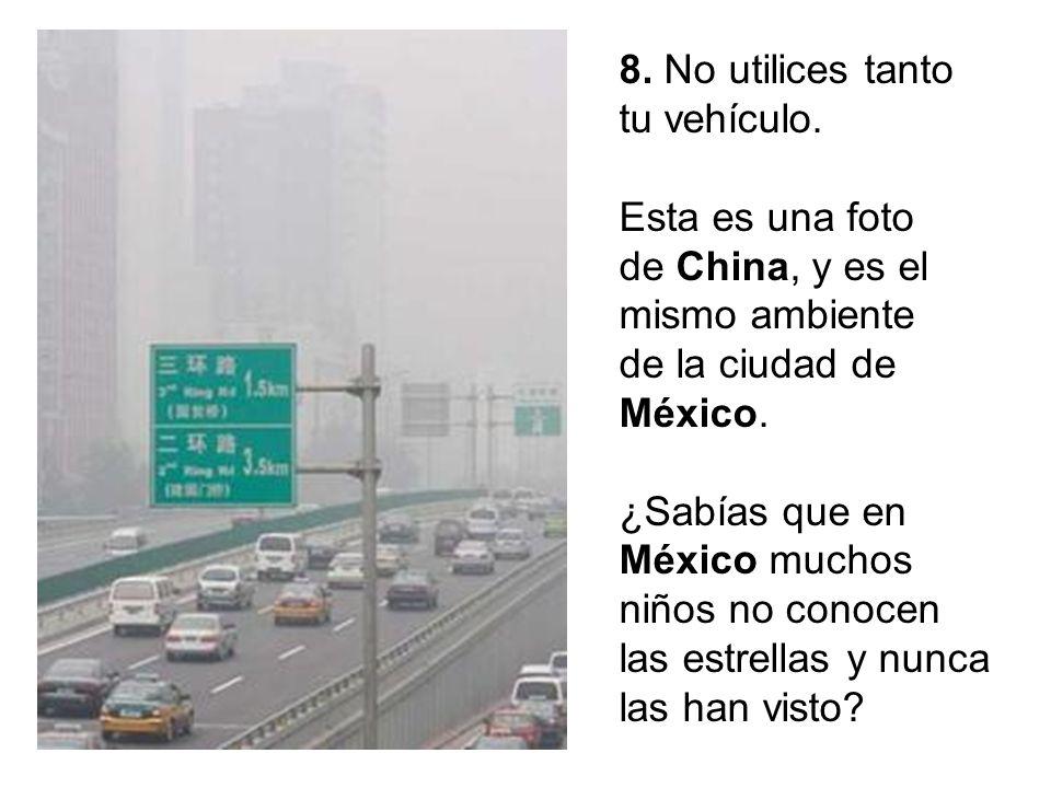8. No utilices tanto tu vehículo.