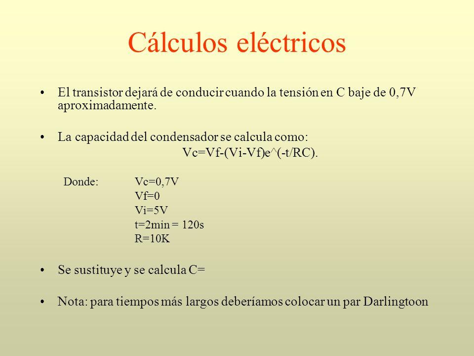 Cálculos eléctricos El transistor dejará de conducir cuando la tensión en C baje de 0,7V aproximadamente.