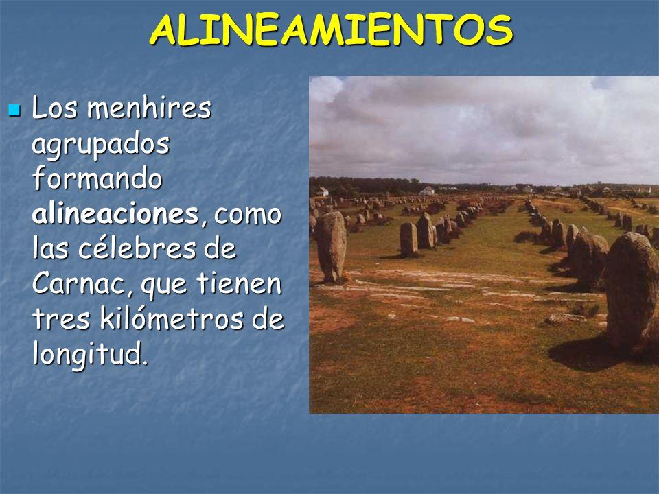 ALINEAMIENTOS Los menhires agrupados formando alineaciones, como las célebres de Carnac, que tienen tres kilómetros de longitud.