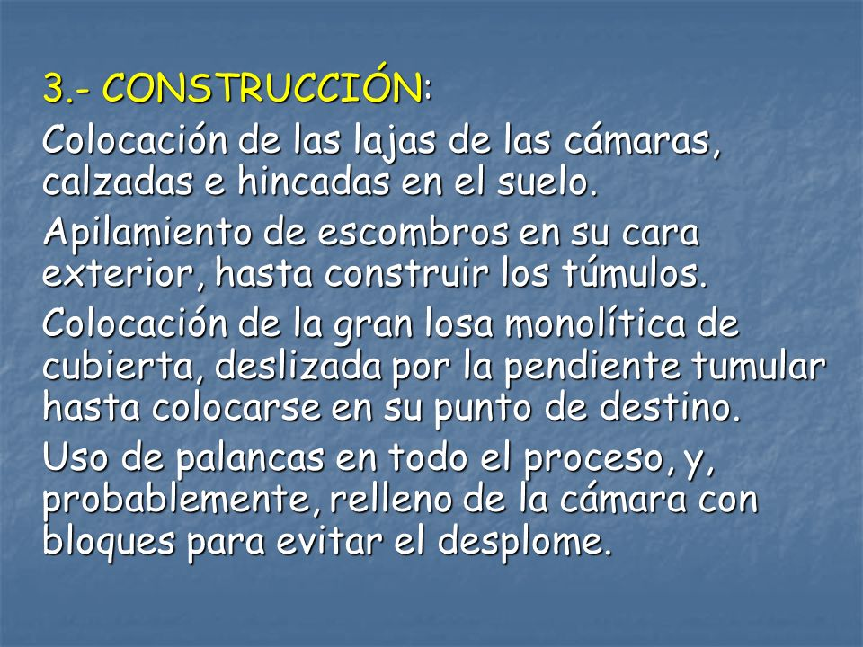 3.- CONSTRUCCIÓN: Colocación de las lajas de las cámaras, calzadas e hincadas en el suelo.