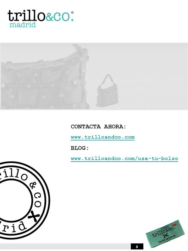 CONTACTA AHORA: BLOG: www.trilloandco.com