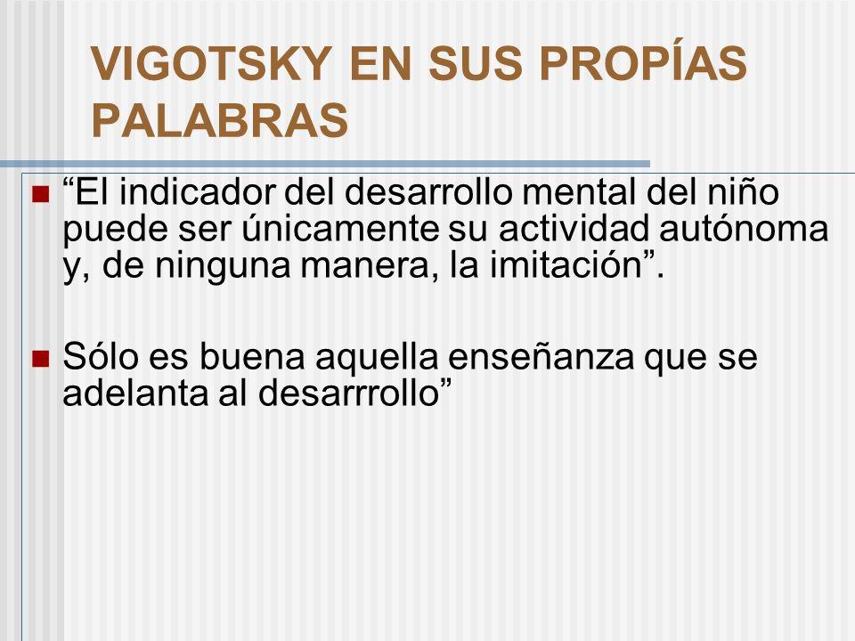 VIGOTSKY EN SUS PROPÍAS PALABRAS