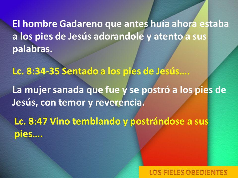 Lc. 8:34-35 Sentado a los pies de Jesús….