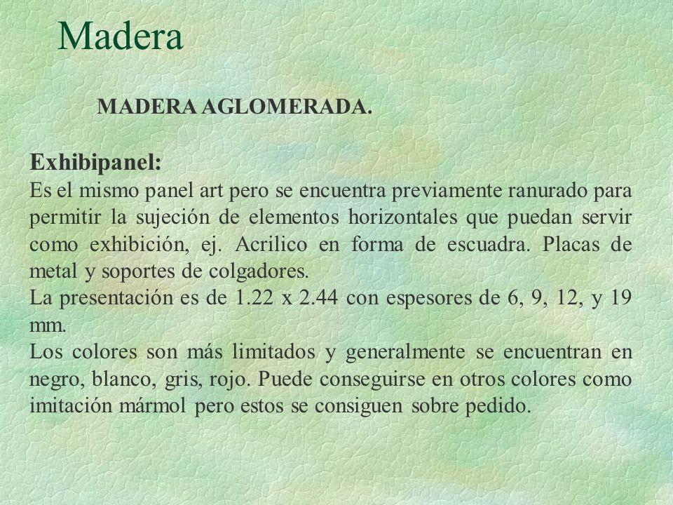 Madera Exhibipanel: MADERA AGLOMERADA.