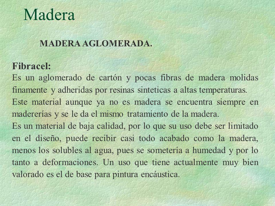 Madera Fibracel: MADERA AGLOMERADA.