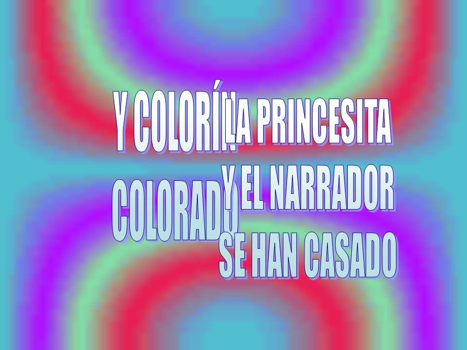 Y COLORÍN COLORADO LA PRINCESITA Y EL NARRADOR SE HAN CASADO