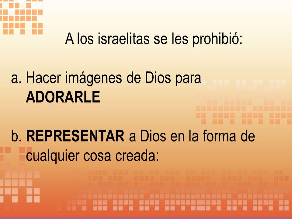 A los israelitas se les prohibió: